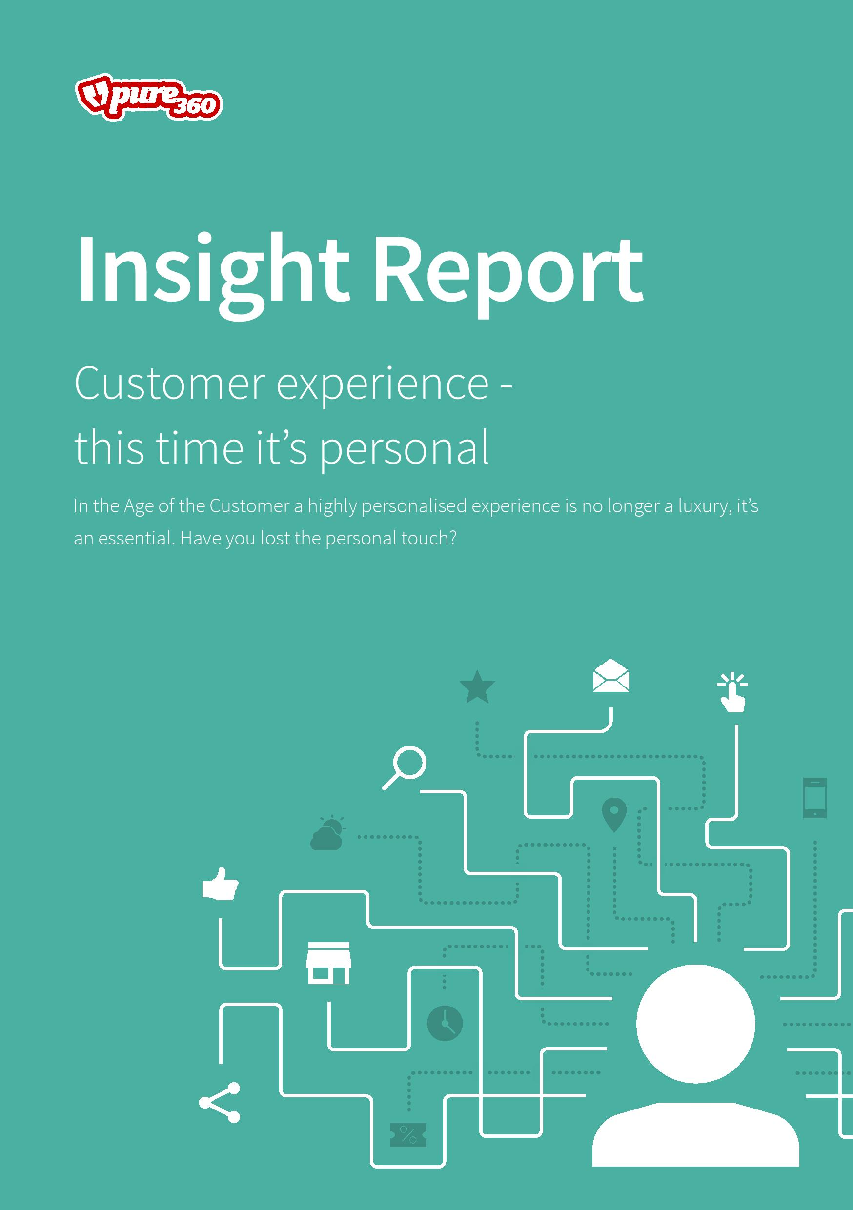 Pure360 Insight Report - Customer Experience - This Time It's Personal